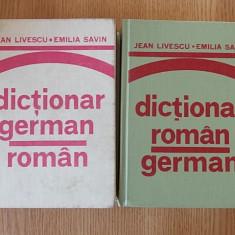 DICTIONAR GERMAN ROMAN SI ROMAN GERMAN, JEAN LIVESCU, E.SAVIN- DOUA VOLUME - Curs Limba Germana Altele
