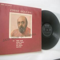 JOHNNY RADUCANU : Jazz Made In Romania - Seria Jazz nr. 22 (vinil jazz autohton)