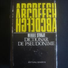 MIHAIL STRAJE - DICTIONAR DE PSEUDONIME, ALONIME, ANAGRAME, ASTERONIME