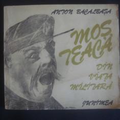 ANTON BACALBASA - MOS TEACA DIN VIATA MILITARA {editura JUNIMEA, 1989}