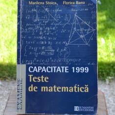 Carte - Capacitate 1999 Teste de matematica - Marilena Stoica, Florica Banu #244, Humanitas