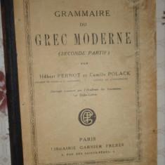 Grammaire du grec moderne (seconde partie) / an 1921/274pag H.Pernot, C.Polack Altele