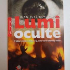 LUMI OCULTE, O CALATORIE INITIATICA PRINTRE VRAJI, SANTERIA AFRO-CUBANEZA SI VOODOO de JUAN JOSE REVENGA 2008 - Carte ezoterism