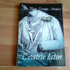 TEATRU LATIN-PLAUT TERENTIU SENECA - Carte Teatru