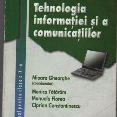 (C7418) TEHNOLOGIA INFORMATIEI SI A COMUNICATIILOR, CLASA A IX-A DE M. GHEORGHE - Carte Informatica
