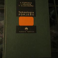 Tehnologia Forjarii - V. Popescu - Carti Metalurgie