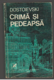 (C7388) CRIMA SI PEDEAPSA - DOSTOIEVSKI, F.M. Dostoievski