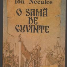 (C7402) O SAMA DE CUVINTE DE ION NECULCE - Roman istoric