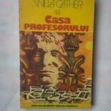 (C327) WILLA CATHER - CASA PROFESORULUI