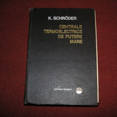 Centrale Termoelectrice De Putere Mare K. Schroder - Vol.3 - Carti Energetica