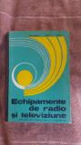 ECHIPAMENTE DE RADIO SI TELEVIZIUNE