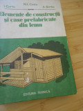 NICOLAE LEONIDA COTTA--ELEMENTE DE CONSTRUCTII SI CASE PREFABRICATE DIN LEMN
