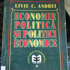 Economie politica si politici economice - Liviu C. Andrei - Carte Economie Politica