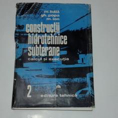 M.BALA\GH.POPA - CONSTRUCTII HIDROTEHNICE SUBTERANE calcul si executie     vol.2