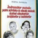 E. Zavelea - Indrumator metodic pentru activitatea de educatie muzicala