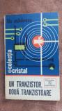 Un Tranzistor Doua Tranzistoare Ilie Mihaescu STARE FOARTE BUNA .