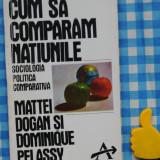 Cum sa comparam natiunile Mattei Dogan Dominique Pelassy - Carte Sociologie