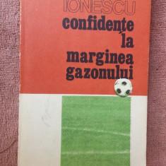 CONFIDENTE LA MARGINEA GAZONULUI - MIHAI IONESCU