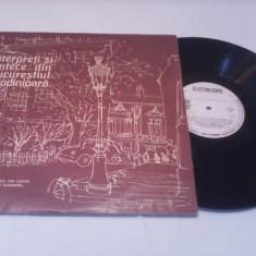 DISC VINIL LP INTERPRETI SI CANTECE DIN BUCURESTIUL DE ODINIOARA ST. FOARTE BUNA - Muzica Lautareasca
