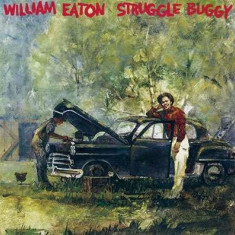 William Eaton - Struggle Buggy -Remast- ( 1 CD ) - Muzica Folk