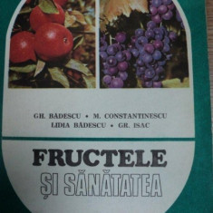 FRUCTELE SI SANATATEA- GH. BADESCU, M. CONSTANTINESCU…BUC. 1984 - Carte Biologie