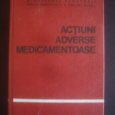 GH. PANAITESCU * EMIL A. POPESCU - ACTIUNI ADVERSE MEDICAMENTOASE - Carte Farmacologie