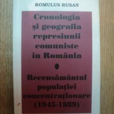 CRONOLOGIA SI GEOGRAFIA REPRESIUNII COMUNISTE IN ROMANIA, RECENSAMANTUL POPULATIEI CONCENTRATIONARE ( 1945 - 1989 ) de ROMULUS RUSAN - Istorie