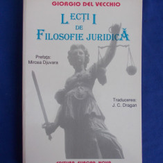 GIORGIO DEL VECCHIO - LECTII DE FILOSOFIE JURIDICA * PREF. MIRCEA DJUVARA ~ 1996 - Carte Teoria dreptului