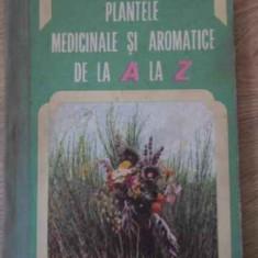 Plantele Medicinale Si Aromatice De La A La Z - Ovidiu Bojor Mircea Alexan, 395023 - Carte Medicina alternativa