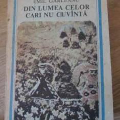 Din Lumea Celor Care Nu Cuvanta - Emil Garleanu, 395022 - Carte Basme