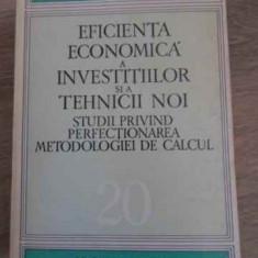 Eficienta Economica A Investitiilor Si A Tehnicii Noi. Studii - Colectiv, 394957 - Carte Marketing