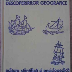 Enciclopedia Descoperirilor Geografice - Ioan Popovici, Nicolae Caloianu, Sterie Ciulache,, 395034 - Carte Geografie