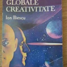 Probleme Globale Creativitate - Ion Iliescu, 394991 - Carte Politica