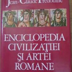 Enciclopedia Civilizatiei Si Artei Romane - Jean-claude Fredouille, 395085 - Album Arta