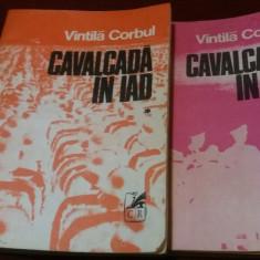 VINTILA CORBUL - CAVALCADA IN IAD 2 VOL - Roman istoric
