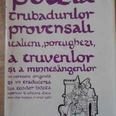 Poezia Trubadurilor Provensali, Italieni, Portughezi - Colectiv, 395083 - Carte poezie