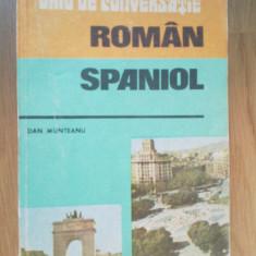 D4 Ghid De Conversatie Roman-spaniol / Dan Munteanu - Curs Limba Spaniola