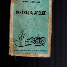 Mihail Sadoveanu - Imparatia apelor, carte veche, editie revazuta, 1944