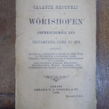 Worishofen si imprejurimile lui cu tratamentul curei de apa, Galati 1899 - Carte veche
