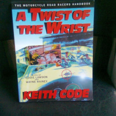 A TWIST OF THE WRIST - KEITH CODE