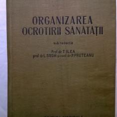 T. Ilea, s.a. - Organizarea ocrotirii sanatatii