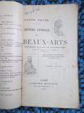 Roger PEYRE - HISTOIRE GENERALE DES BEAUX-ARTS (1919 - NUMEROASE ILUSTRATII!!!)