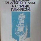 Gheorghe Bibicescu - Transporturi de marfuri pe mare in comertul international