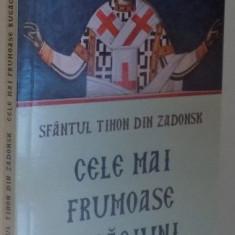 CELE MAI FRUMOASE RUGACIUNI de SFANTUL TIHON DIN ZADONSK, 2009 - Carti Crestinism