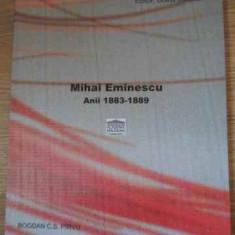Mihai Eminescu Anii 1883-1889 - Bogdan C.s. Pirvu, 395200 - Biografie