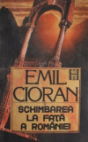 Schimbarea la fata a Romaniei - Emil Cioran, Humanitas