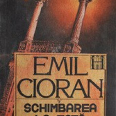 Schimbarea la fata a Romaniei - Emil Cioran - Carte Filosofie