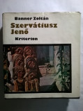 Banner Zoltan - Szervatiusz Jeno {album, text maghiara}