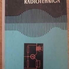 Electronica Si Radiotehnica - Gh. Crutu, 395331 - Carti Electrotehnica