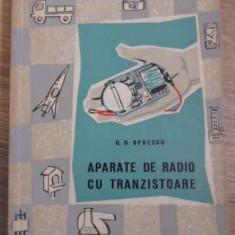 Aparate De Radio Cu Tranzistoare - G.d. Oprescu, 395384 - Carti Electrotehnica